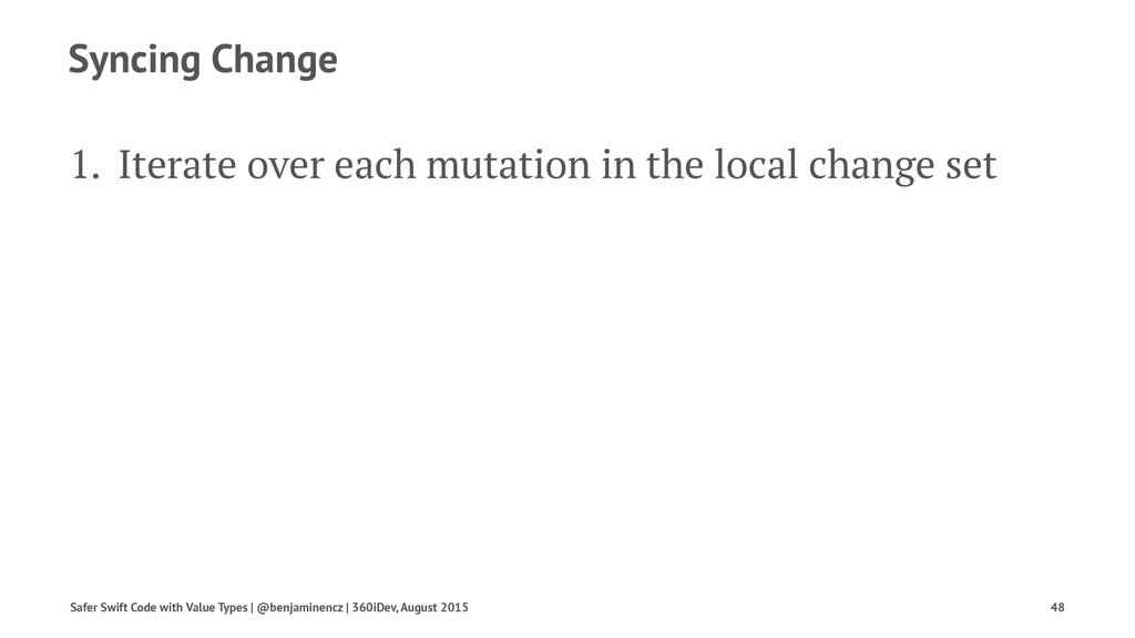 Syncing Change 1. Iterate over each mutation in...