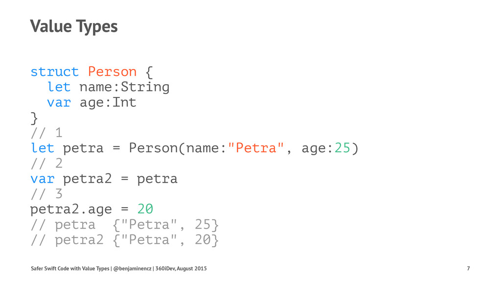 Value Types struct Person { let name:String var...