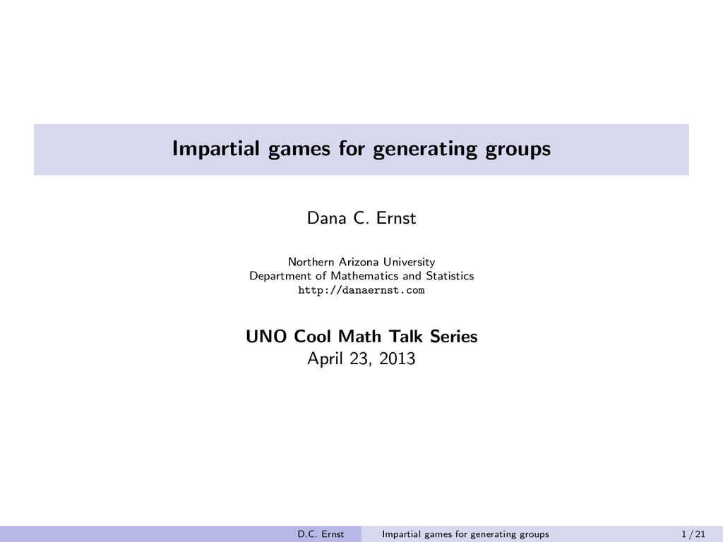 Impartial games for generating groups Dana C. E...
