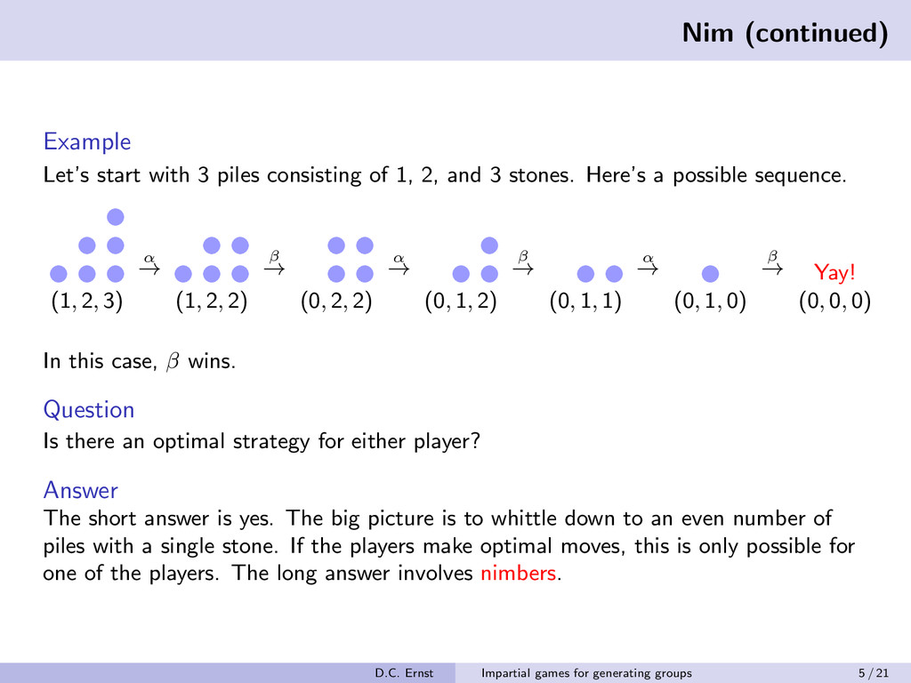 Nim (continued) Example Let's start with 3 pile...