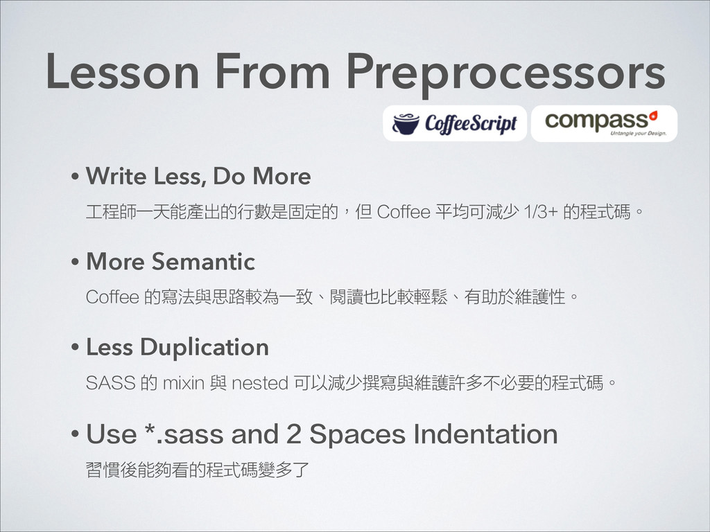 Lesson From Preprocessors • Write Less, Do More...