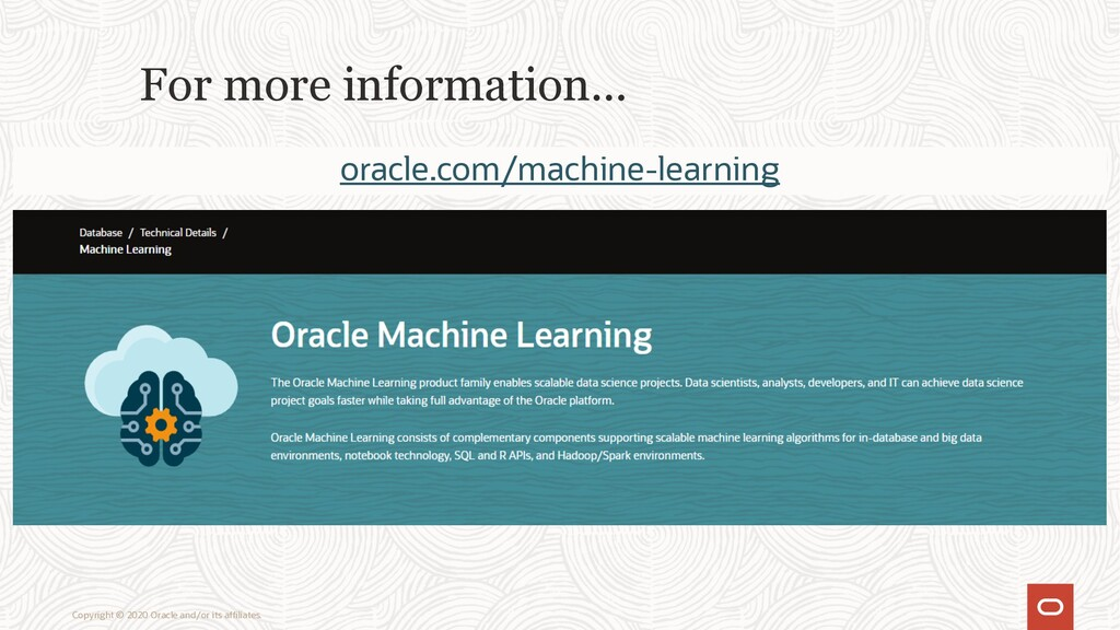 For more information… oracle.com/machine-learni...