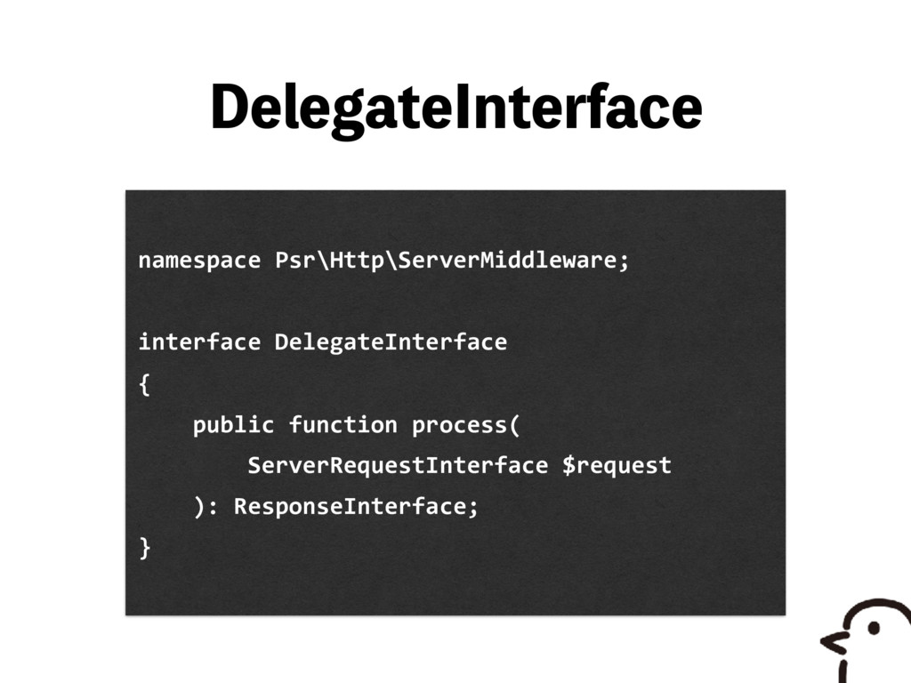%FMFHBUF*OUFSGBDF namespace Psr\Http\ServerMidd...
