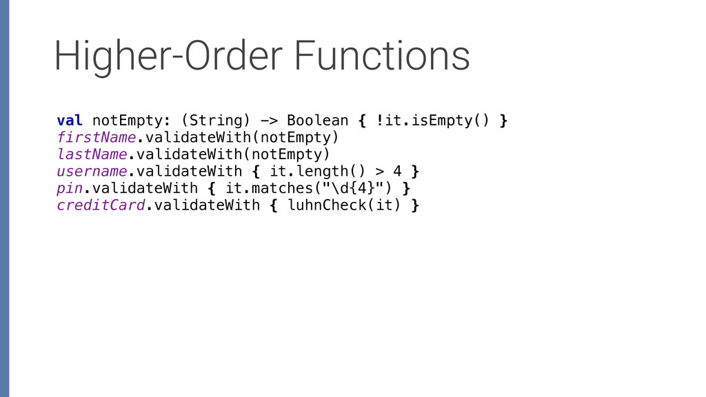 Higher-Order Functions val notEmpty: (String) -...