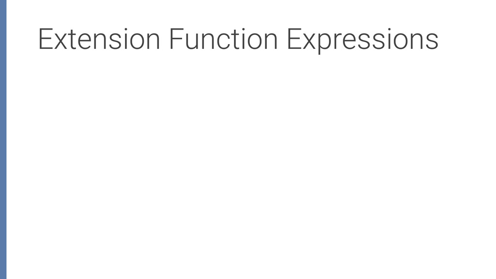 Extension Function Expressions