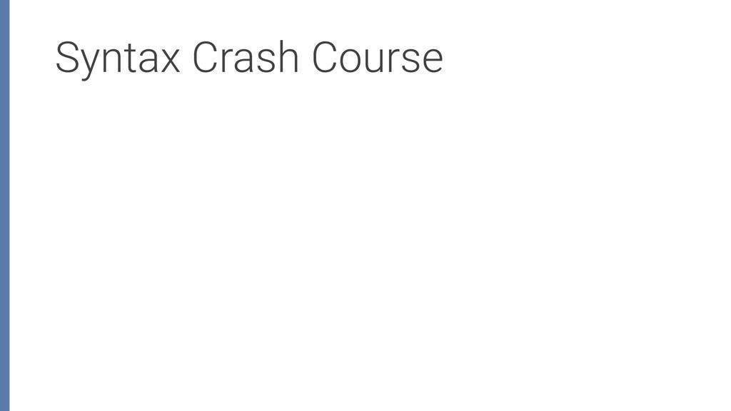 Syntax Crash Course