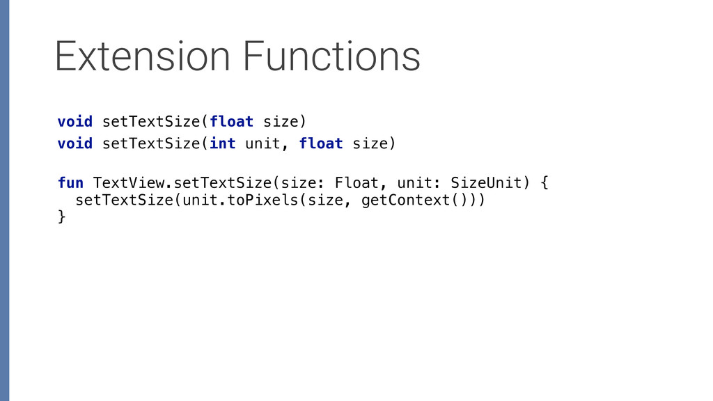 Extension Functions fun TextView.setTextSize(si...