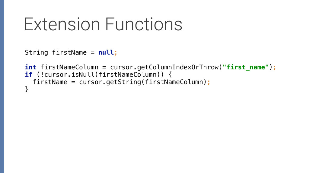 Extension Functions String firstName1= null; i...