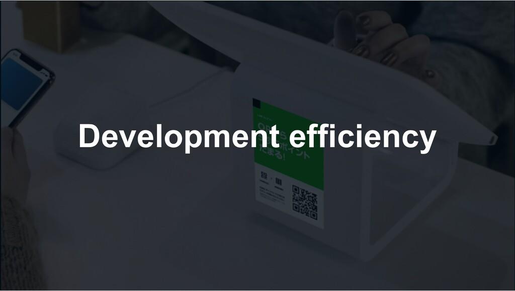 Development efficiency