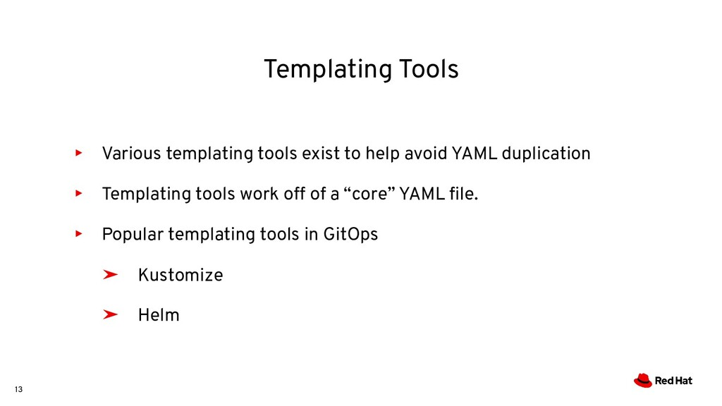 13 ▸ Various templating tools exist to help avo...