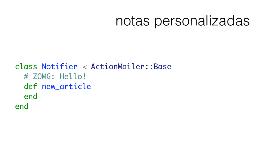 notas personalizadas class Notifier < ActionMai...