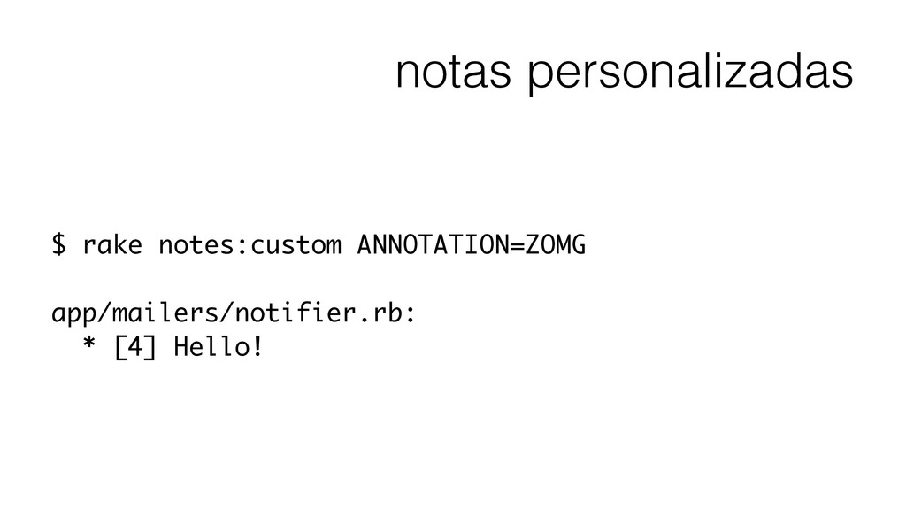 notas personalizadas $ rake notes:custom ANNOTA...