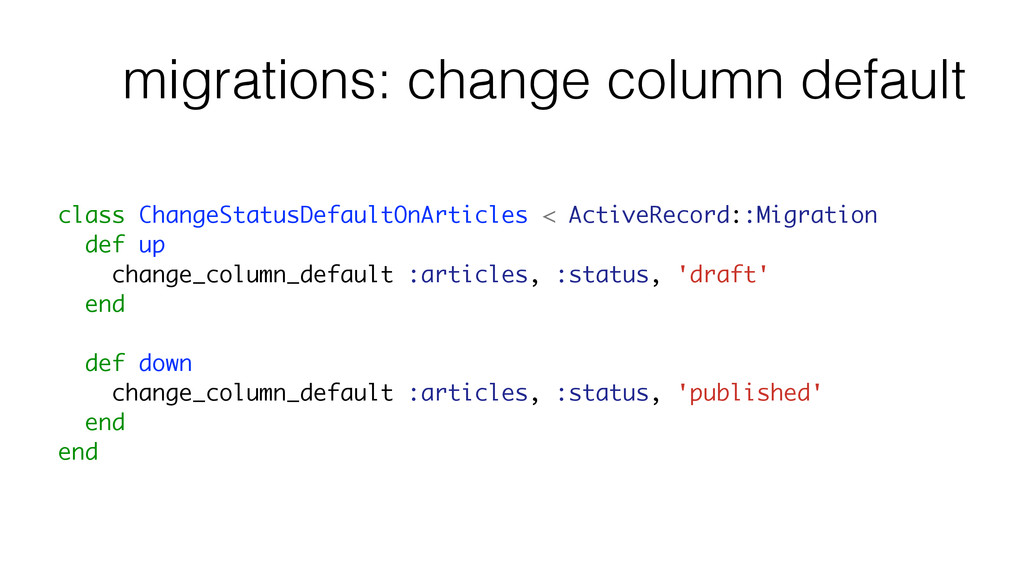 migrations: change column default class ChangeS...