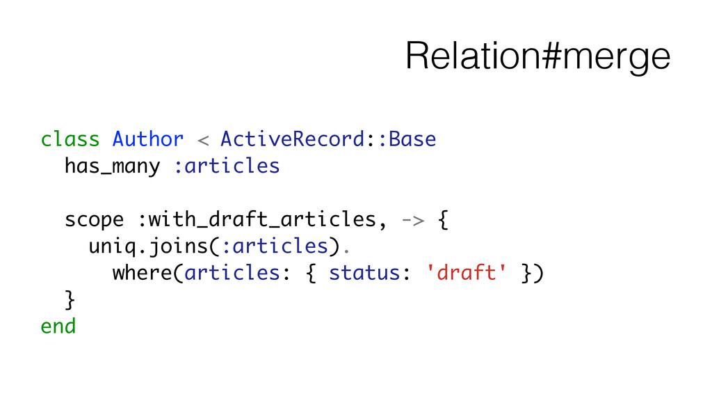 Relation#merge class Author < ActiveRecord::Bas...