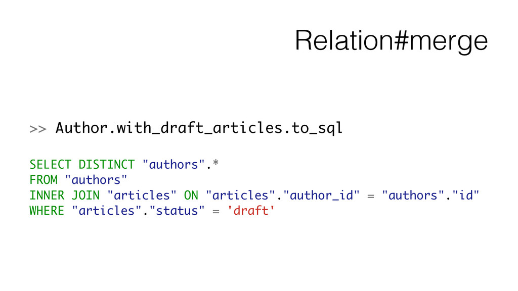 Relation#merge >> Author.with_draft_articles.to...