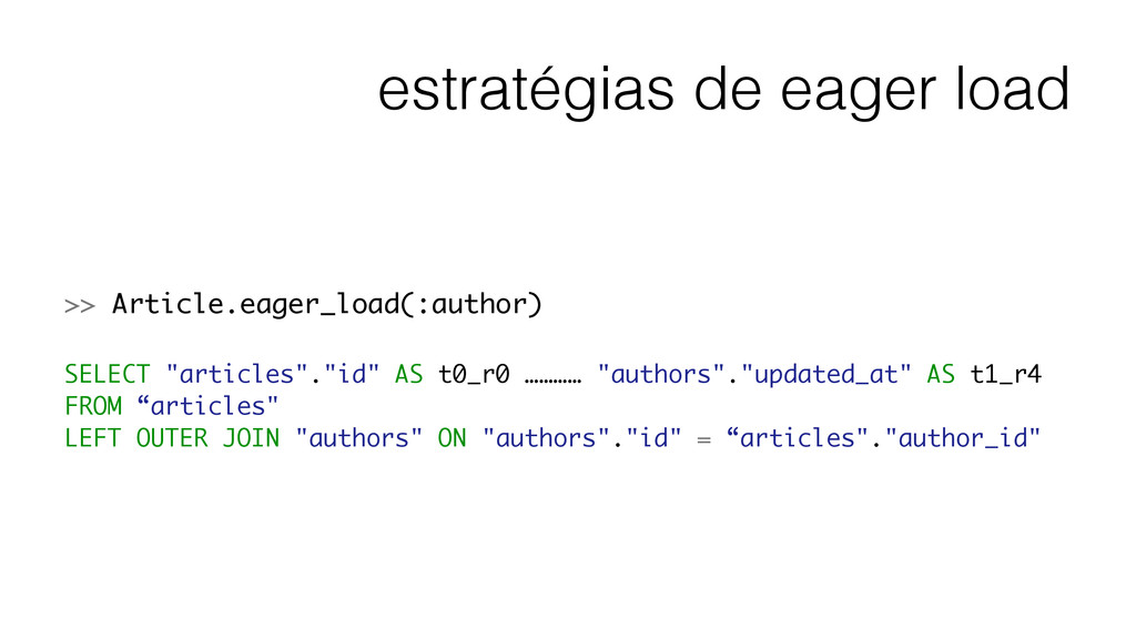 estratégias de eager load >> Article.eager_load...