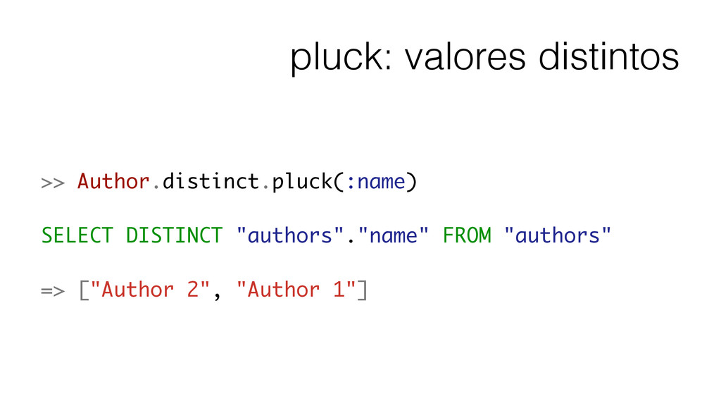 pluck: valores distintos >> Author.distinct.plu...