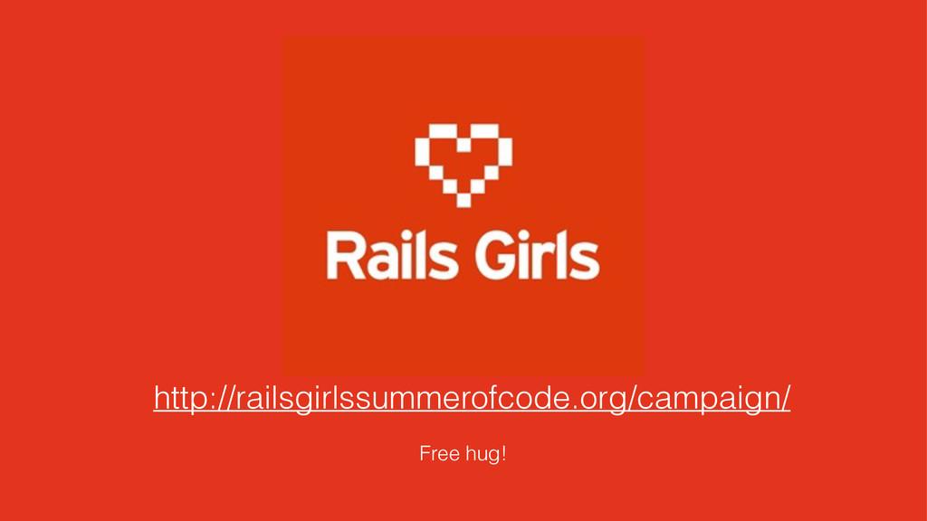 http://railsgirlssummerofcode.org/campaign/ Fre...