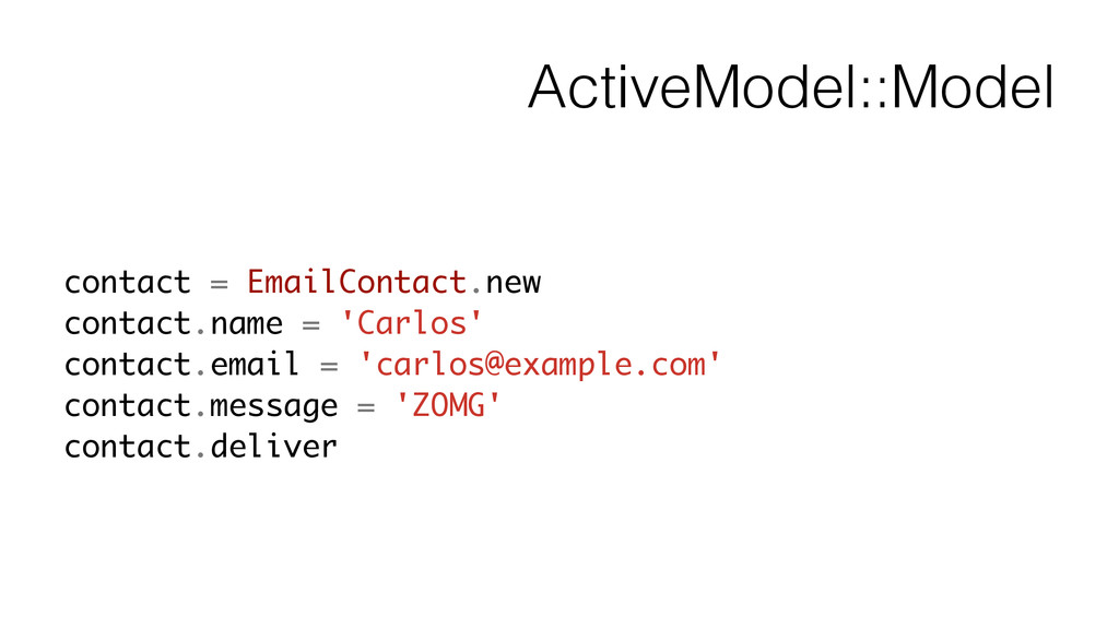 ActiveModel::Model contact = EmailContact.new c...