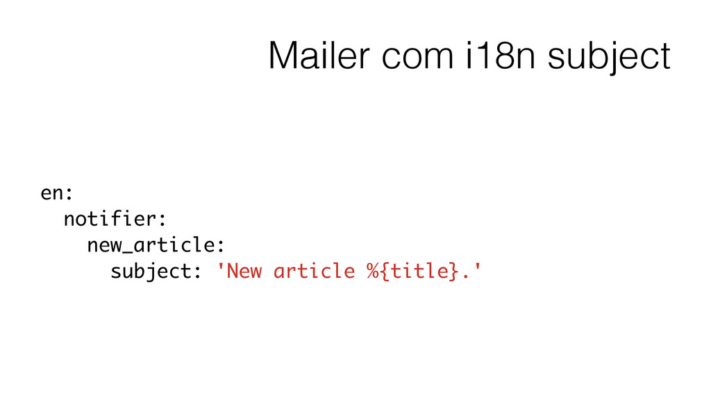 Mailer com i18n subject en: notifier: new_artic...