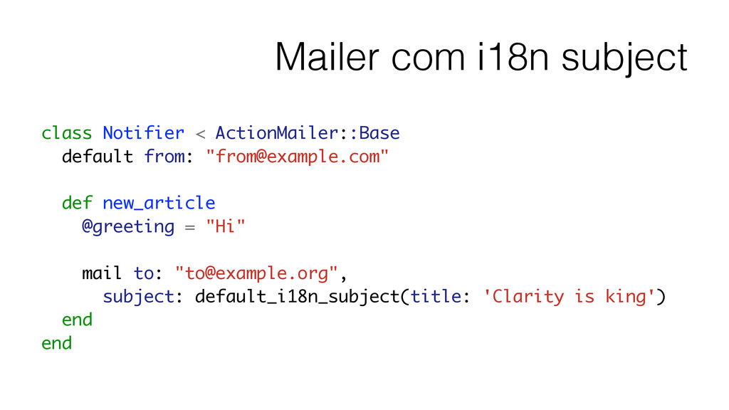 Mailer com i18n subject class Notifier < Action...