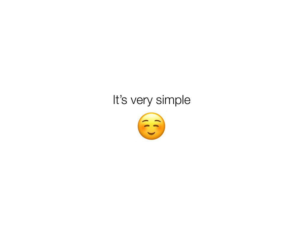 ☺ It's very simple