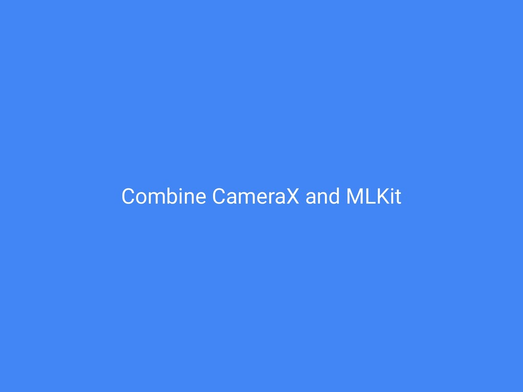 Combine CameraX and MLKit