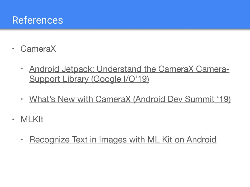 • CameraX  • Android Jetpack: Understand the Ca...
