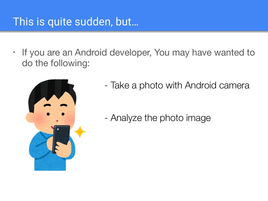 • If you are an Android developer, You may have...