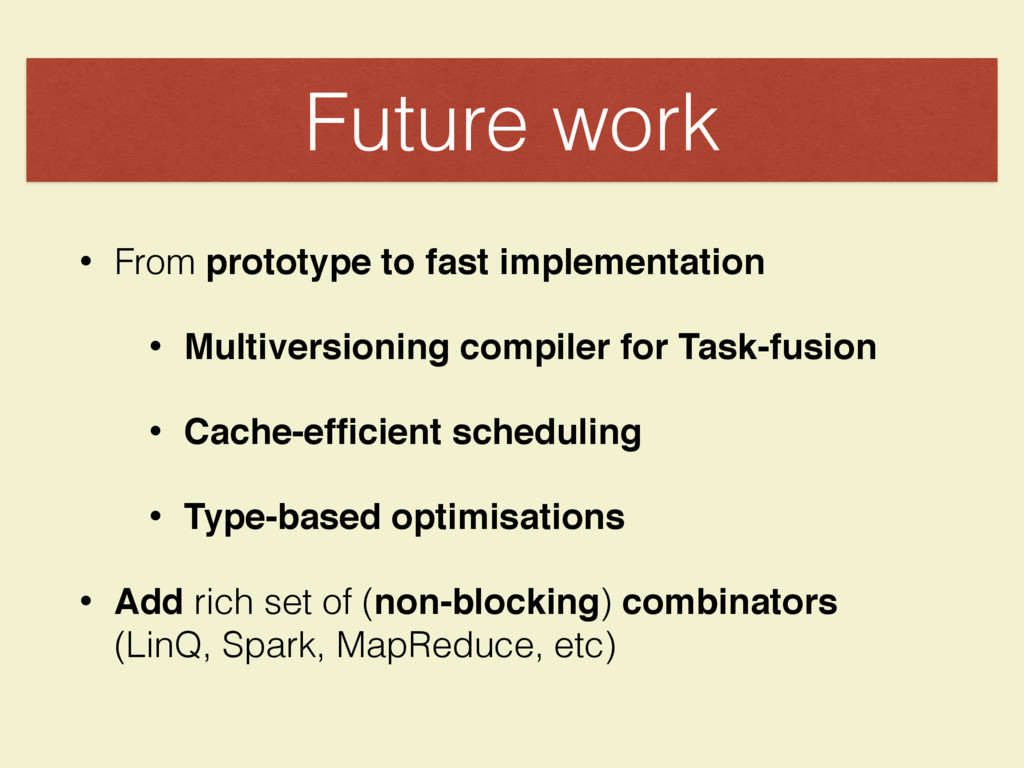 Future work • From prototype to fast implementa...