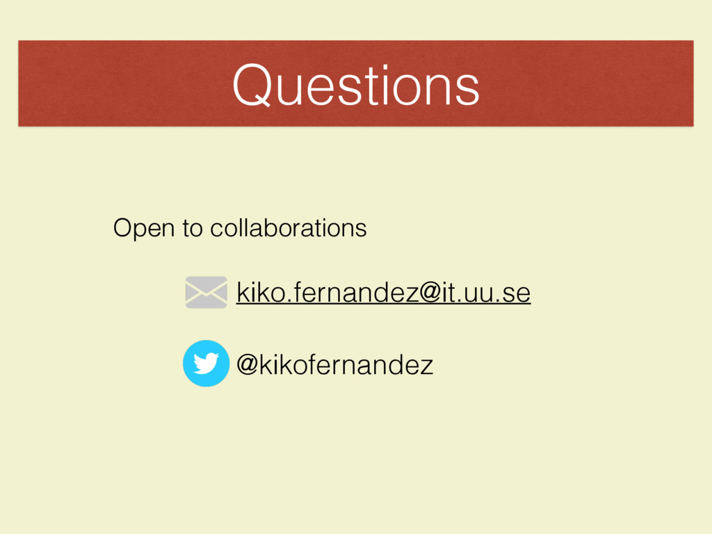 Questions Open to collaborations kiko.fernandez...