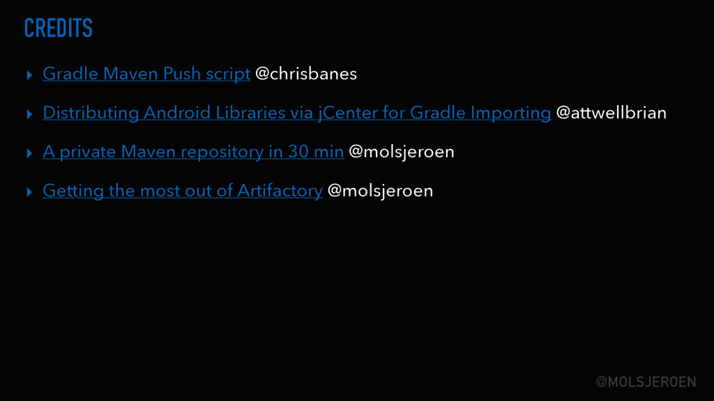 @MOLSJEROEN CREDITS ▸ Gradle Maven Push script ...