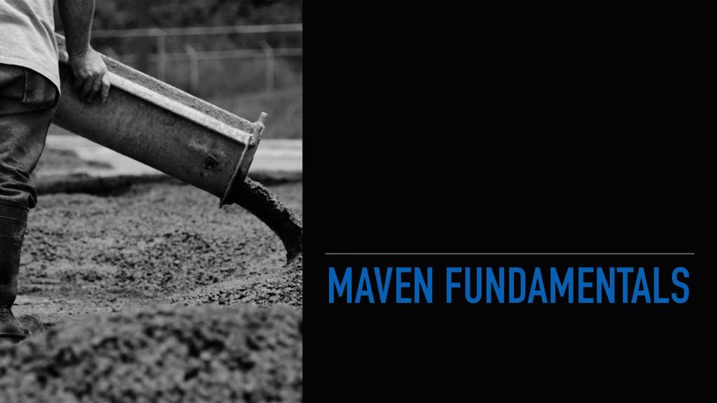 MAVEN FUNDAMENTALS