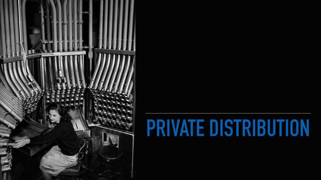PRIVATE DISTRIBUTION