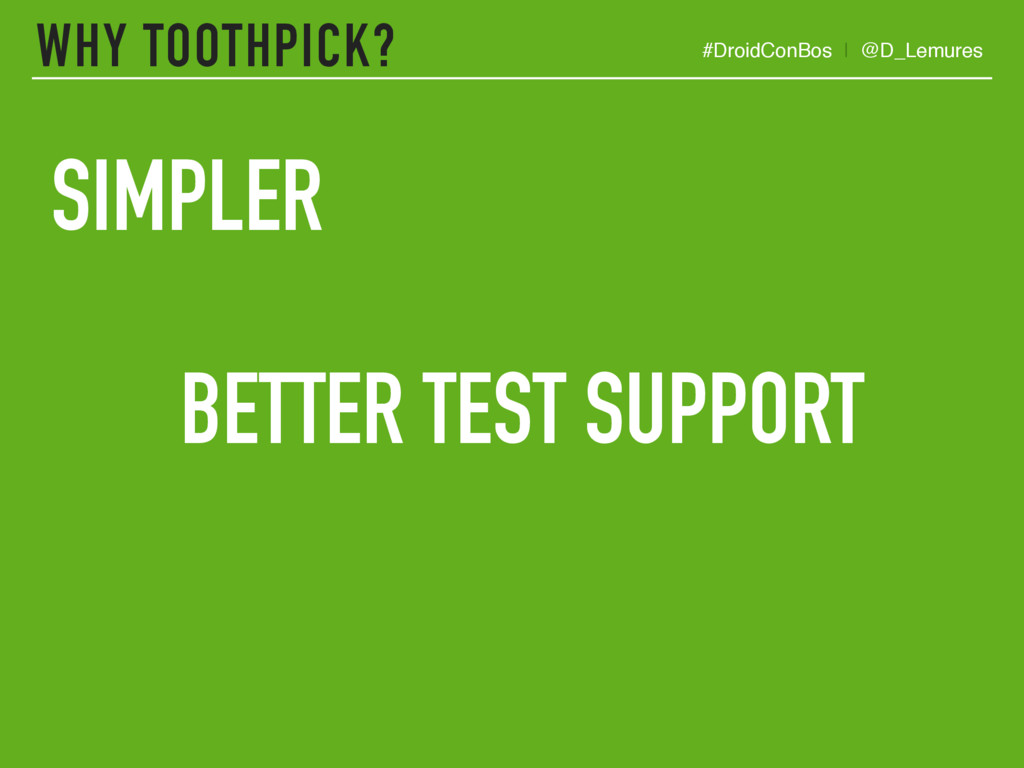 WHY TOOTHPICK? SIMPLER BETTER TEST SUPPORT #Dro...