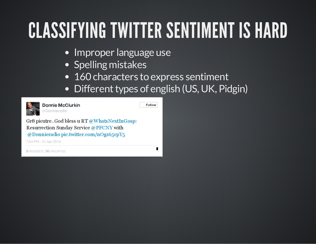 CLASSIFYING TWITTER SENTIMENT IS HARD Improper ...