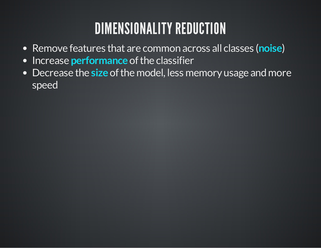 DIMENSIONALITY REDUCTION Remove features that a...