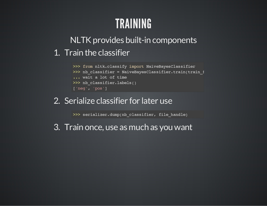 TRAINING NLTK provides built-in components 1. T...
