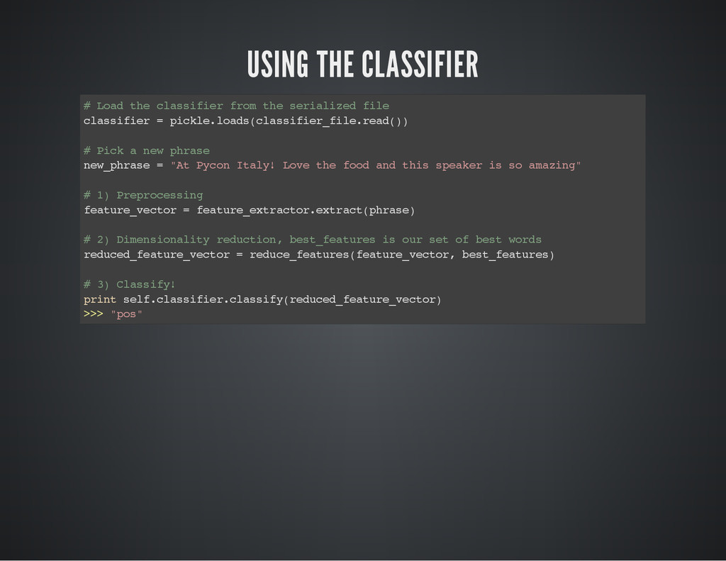 USING THE CLASSIFIER # L o a d t h e c l a s s ...