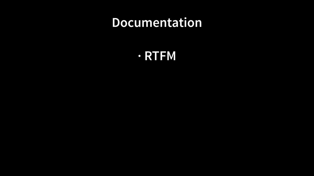 Documentation · RTFM