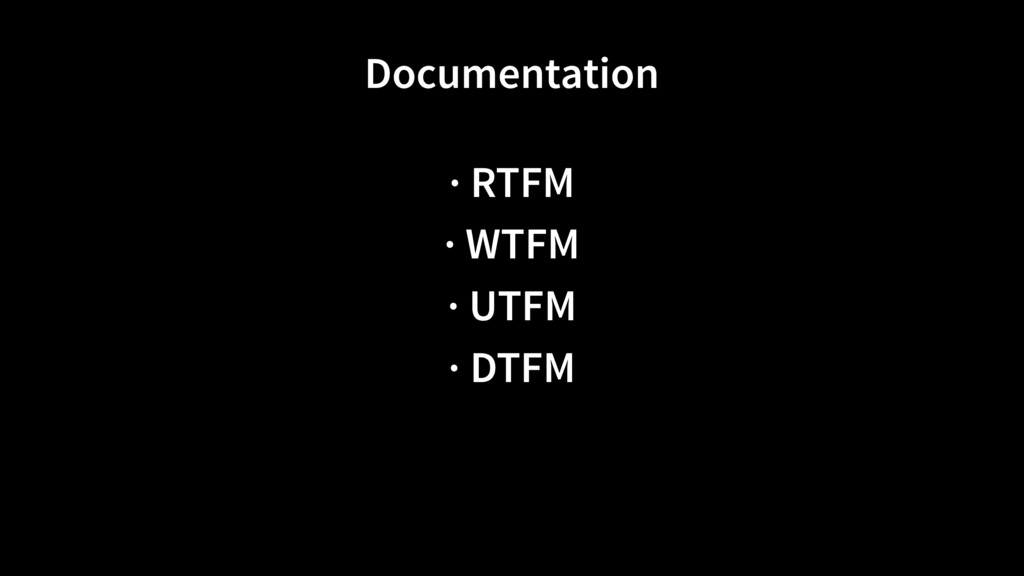 Documentation · RTFM · WTFM · UTFM · DTFM