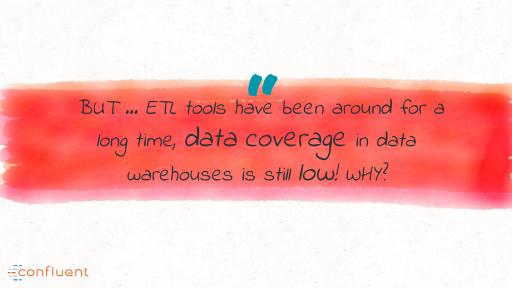 """ BUT … ETL tools have been around for a long t..."