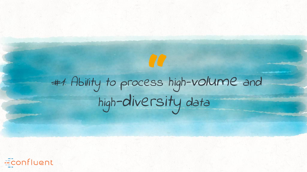 """ #1: Ability to process high-volume and high-d..."