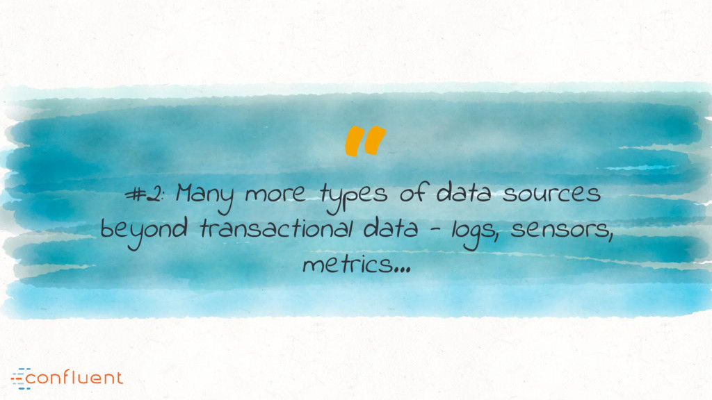 """"""" #2: Many more types of data sources beyond tr..."""
