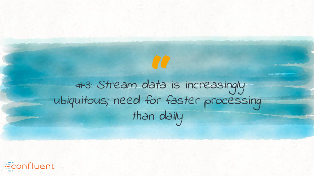 """ #3: Stream data is increasingly ubiquitous; n..."