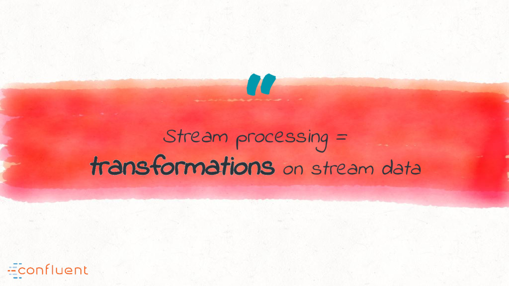 """ Stream processing = transformations on stream..."