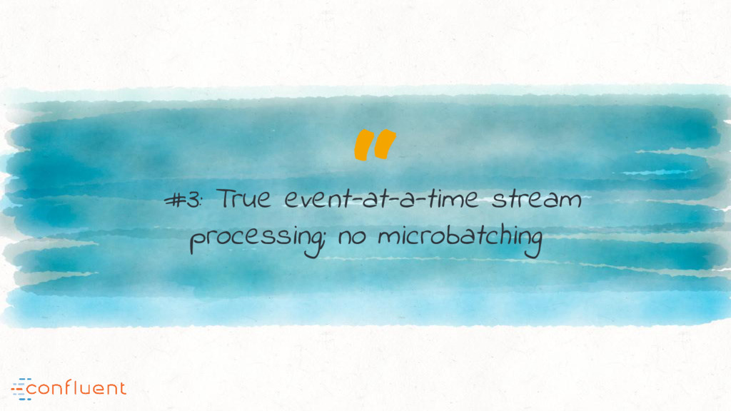 """ #3: True event-at-a-time stream processing; n..."