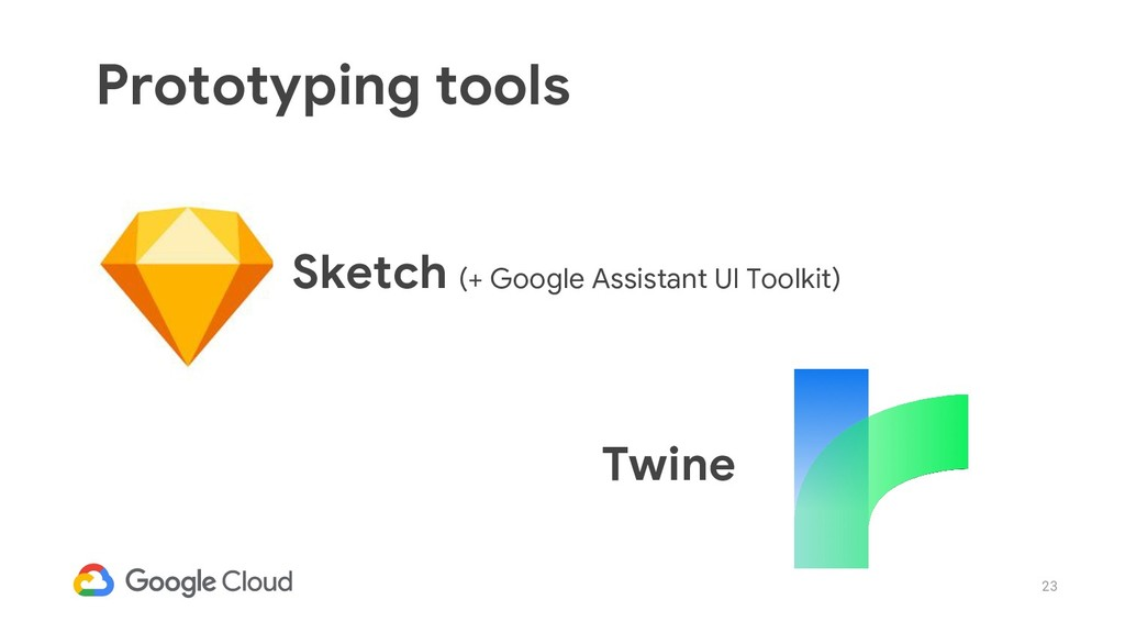 23 Sketch (+ Google Assistant UI Toolkit) Proto...