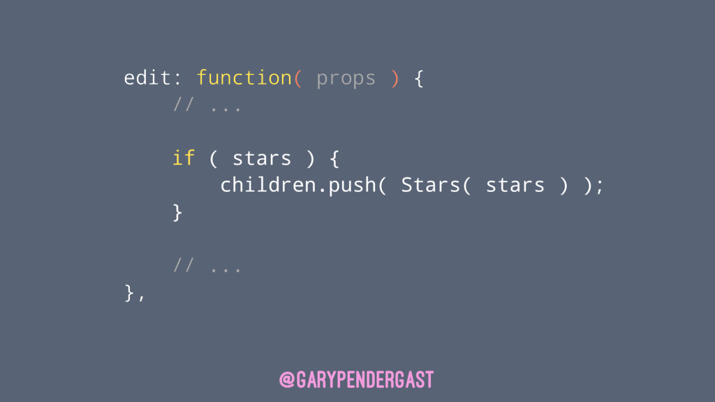 edit: function( props ) { // ... if ( stars ) {...