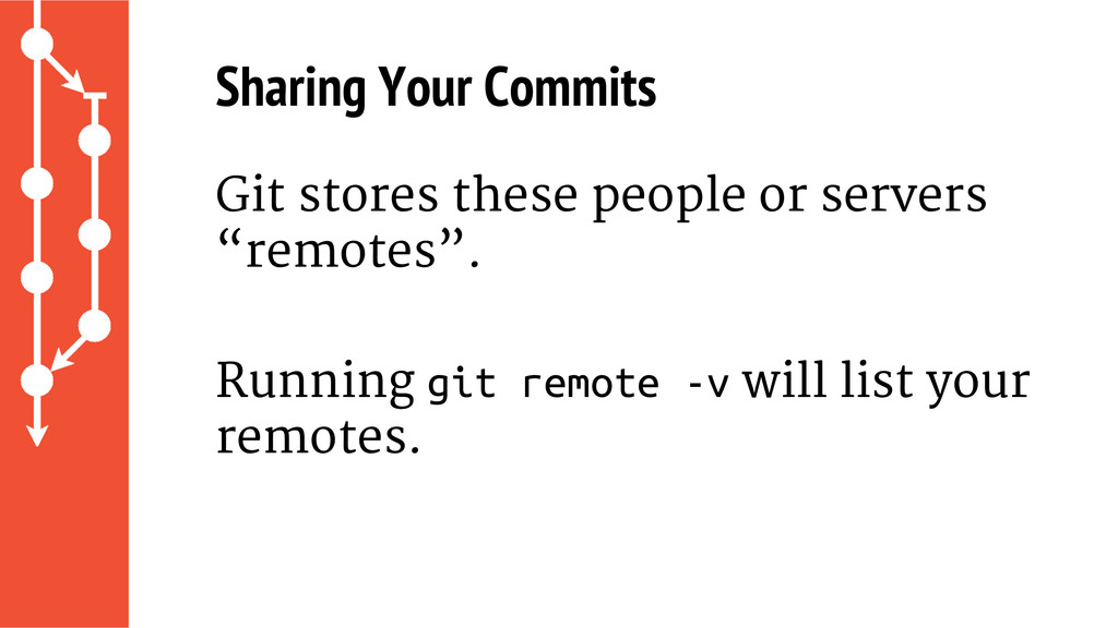 Sharing Your Commits Git stores these people or...